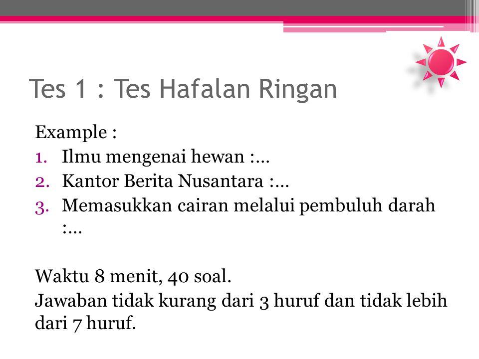 Tes 1 : Tes Hafalan Ringan