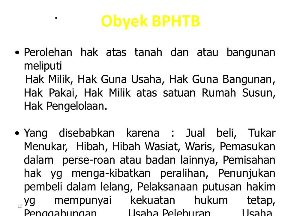 Obyek BPHTB Perolehan hak atas tanah dan atau bangunan meliputi