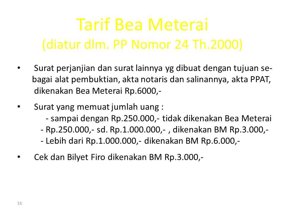 Tarif Bea Meterai (diatur dlm. PP Nomor 24 Th.2000)
