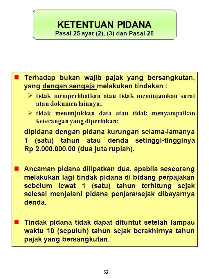 Pasal 25 ayat (2), (3) dan Pasal 26