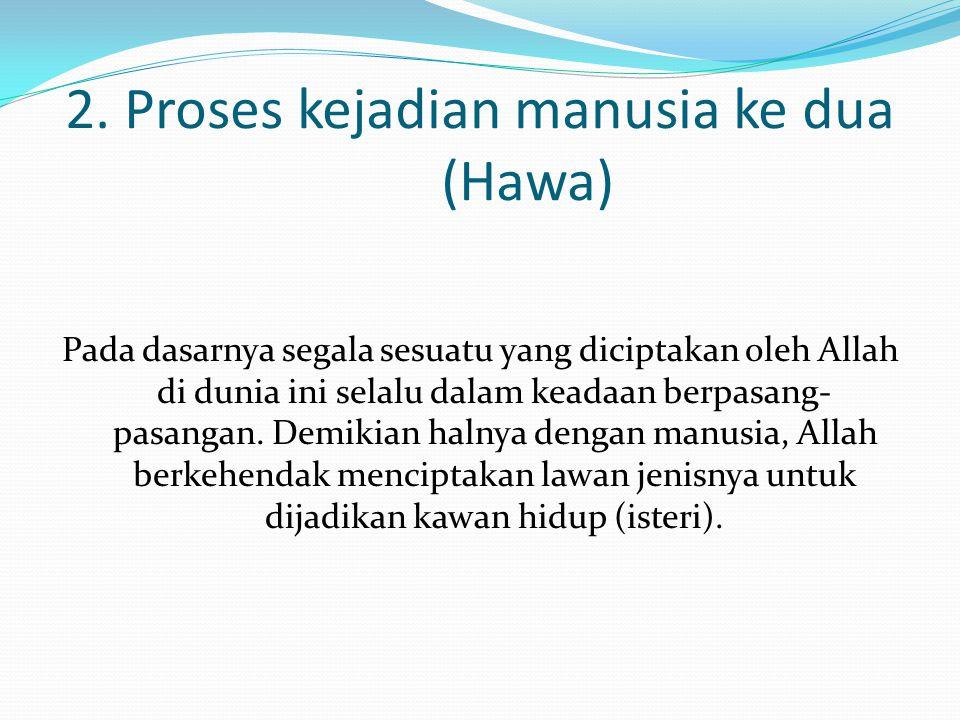 2. Proses kejadian manusia ke dua (Hawa)