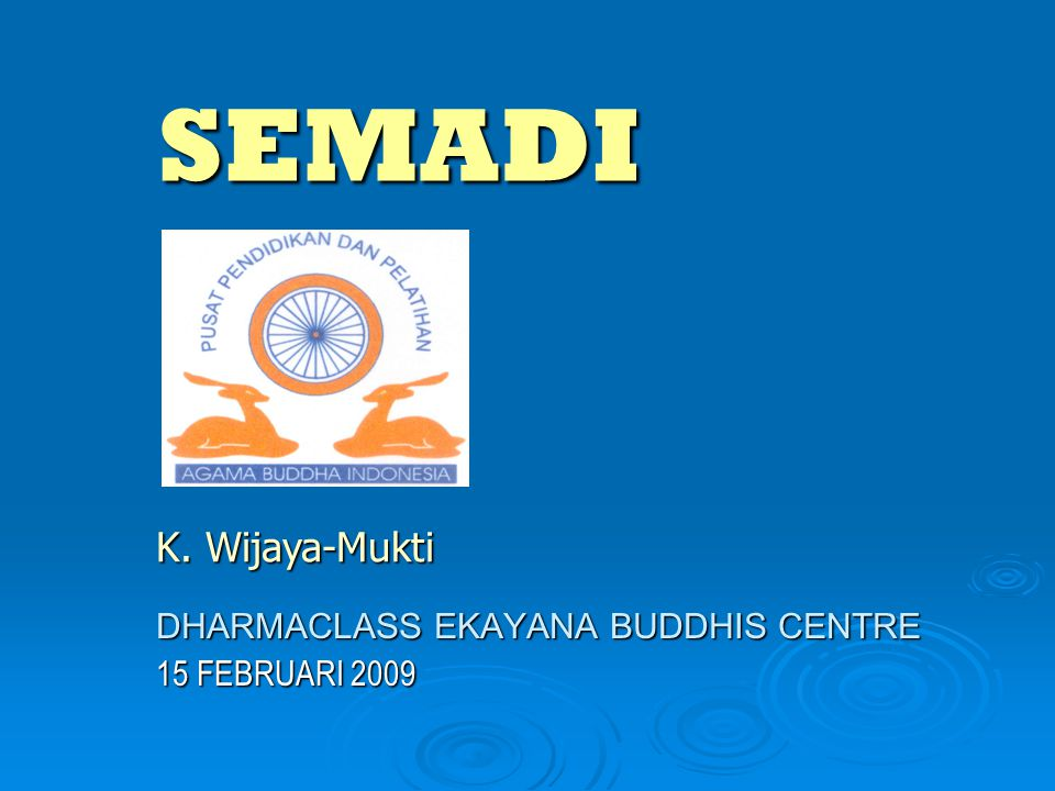 DHARMACLASS EKAYANA BUDDHIS CENTRE 15 FEBRUARI 2009