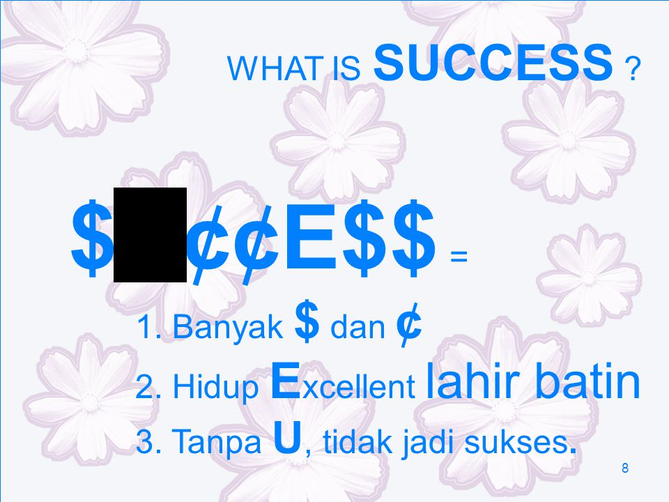 $U¢¢E$$ = WHAT IS SUCCESS 1. Banyak $ dan ¢