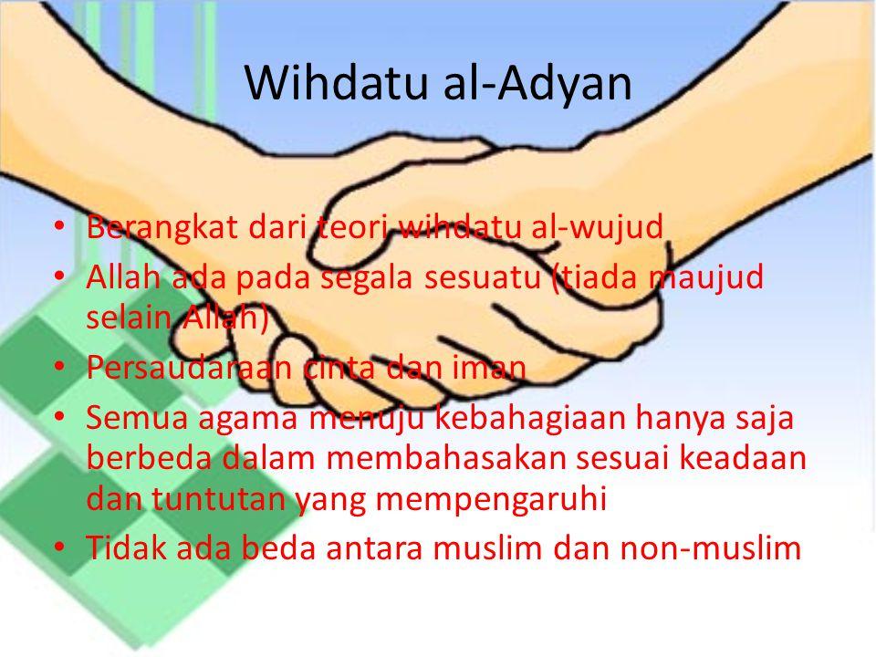 Wihdatu al-Adyan Berangkat dari teori wihdatu al-wujud