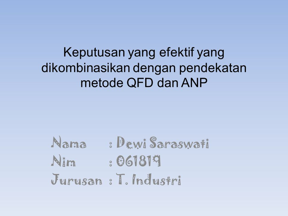 Nama : Dewi Saraswati Nim : 061819 Jurusan : T. Industri