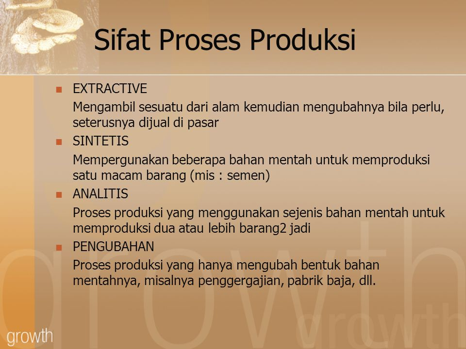 Sifat Proses Produksi EXTRACTIVE