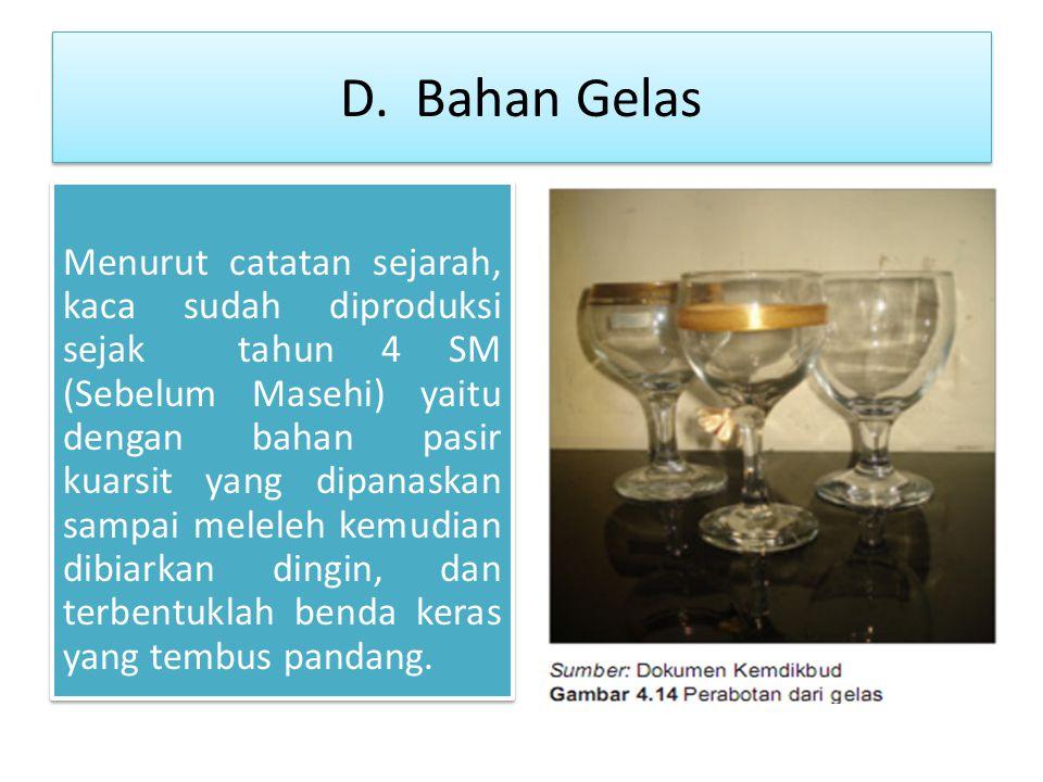 D. Bahan Gelas