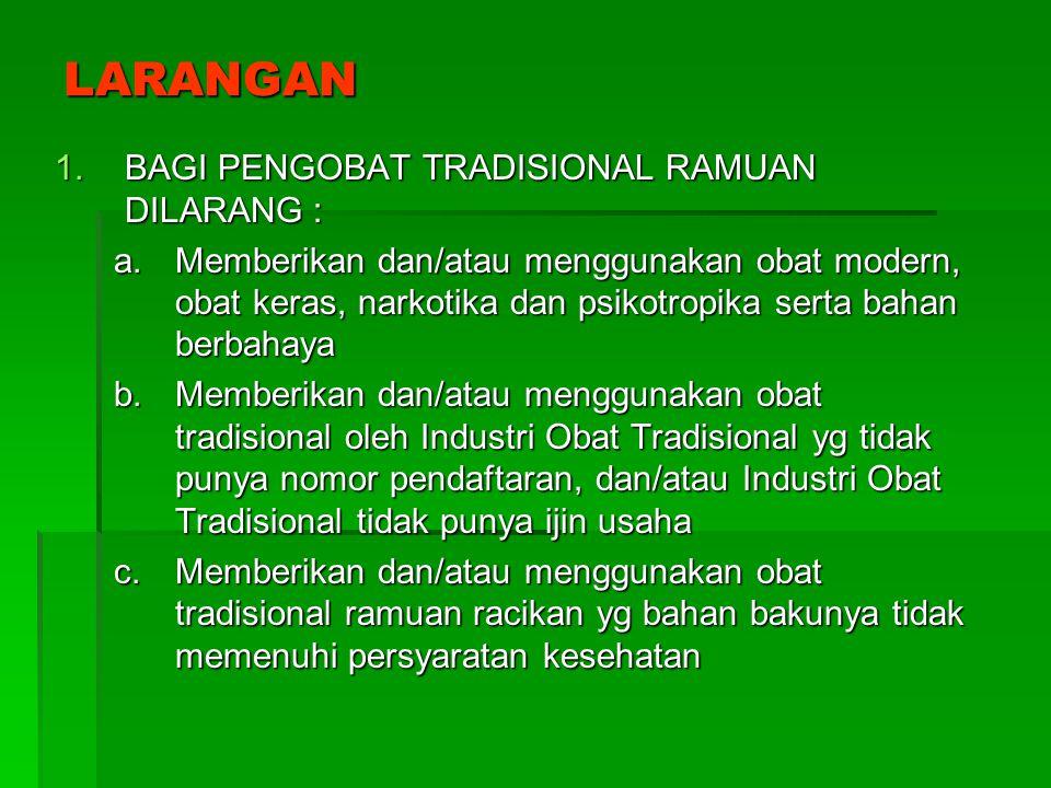 LARANGAN BAGI PENGOBAT TRADISIONAL RAMUAN DILARANG :