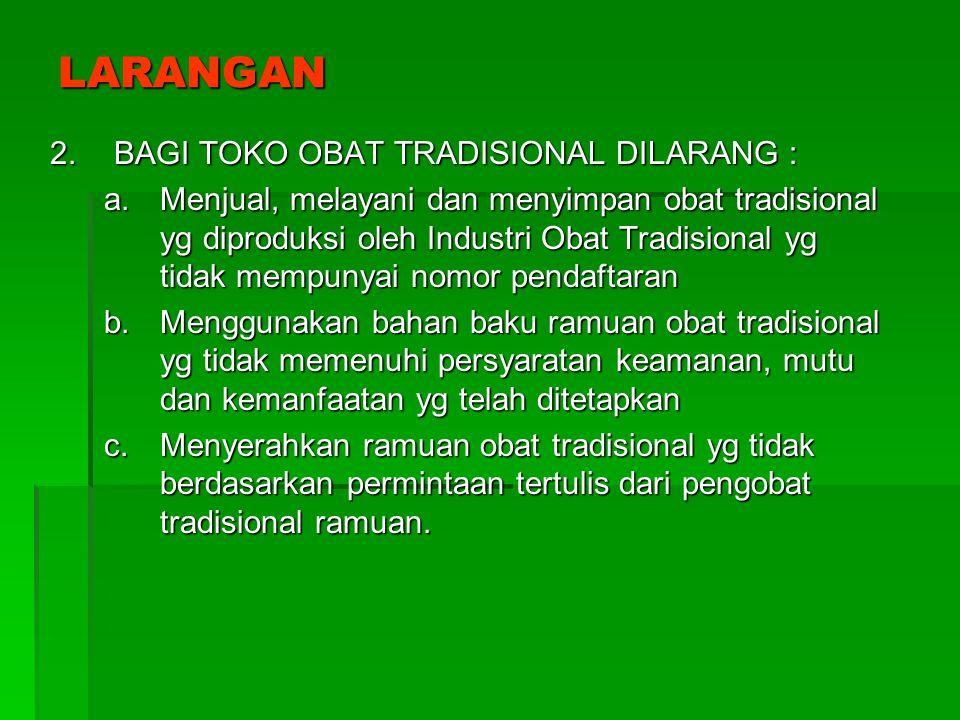 LARANGAN BAGI TOKO OBAT TRADISIONAL DILARANG :