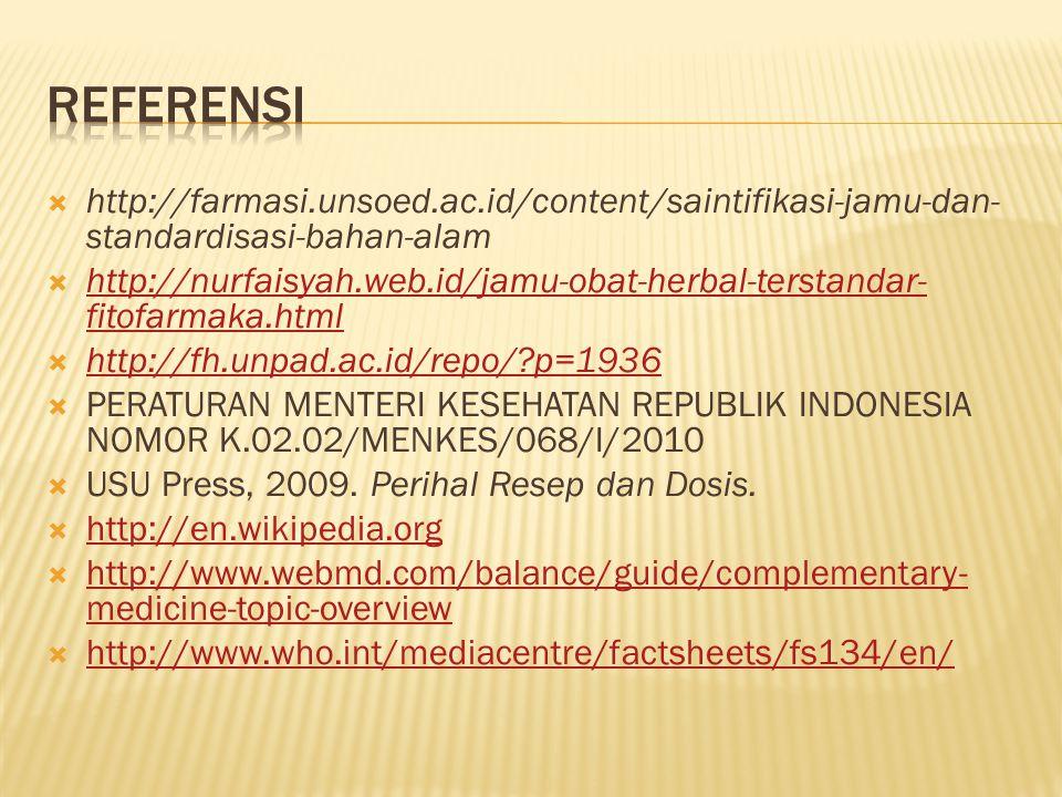 Referensi http://farmasi.unsoed.ac.id/content/saintifikasi-jamu-dan-standardisasi-bahan-alam.