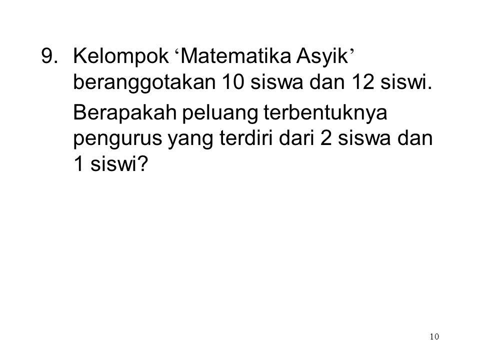 Kelompok 'Matematika Asyik' beranggotakan 10 siswa dan 12 siswi.