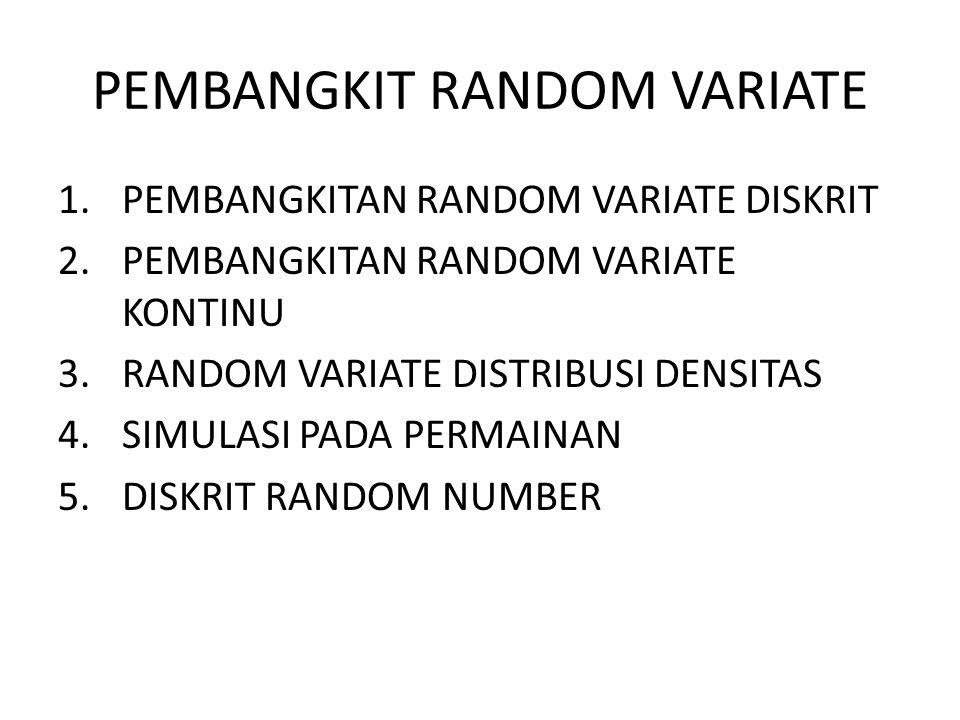 PEMBANGKIT RANDOM VARIATE