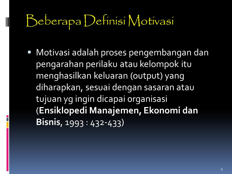 Beberapa Definisi Motivasi