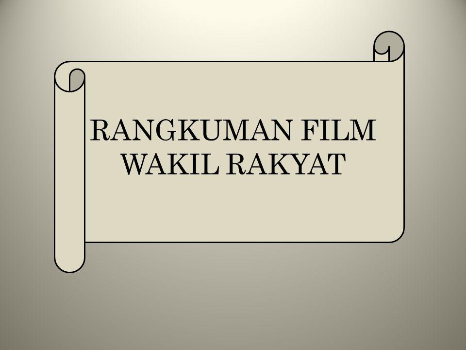 RANGKUMAN FILM WAKIL RAKYAT