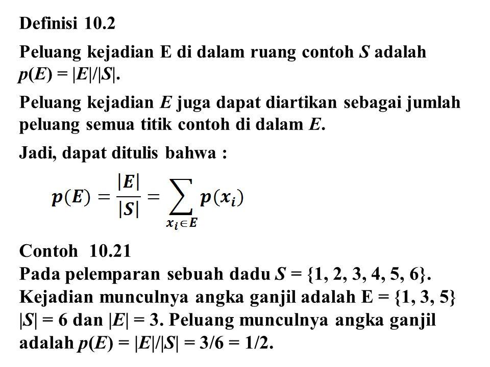Pada pelemparan sebuah dadu S = {1, 2, 3, 4, 5, 6}.