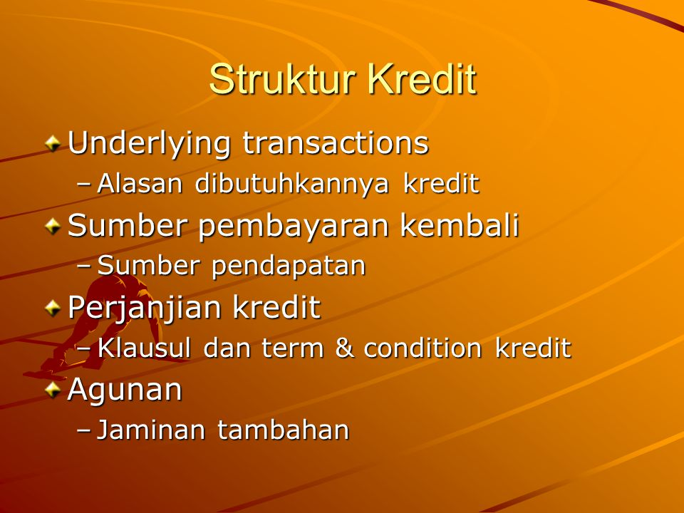Struktur Kredit Underlying transactions Sumber pembayaran kembali