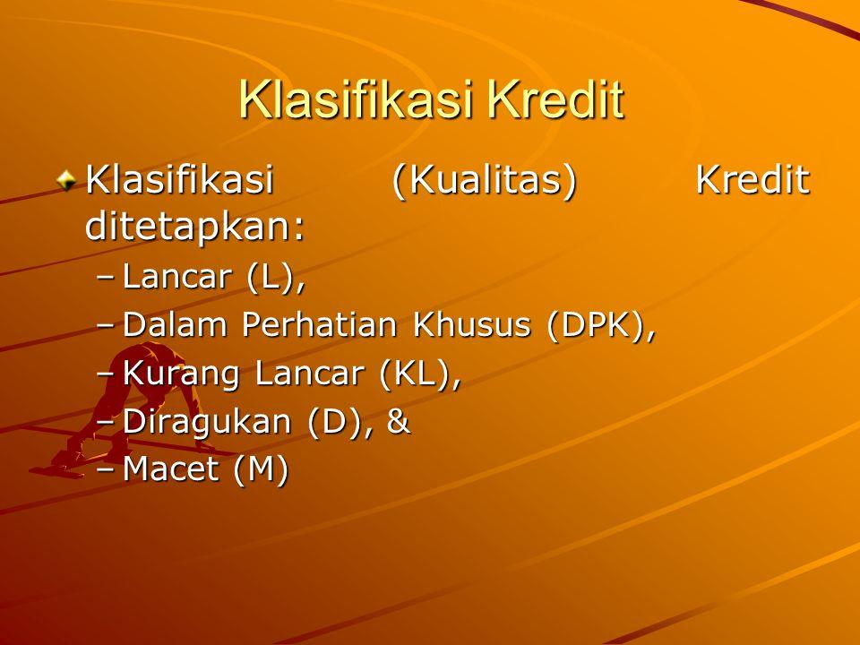 Klasifikasi Kredit Klasifikasi (Kualitas) Kredit ditetapkan: