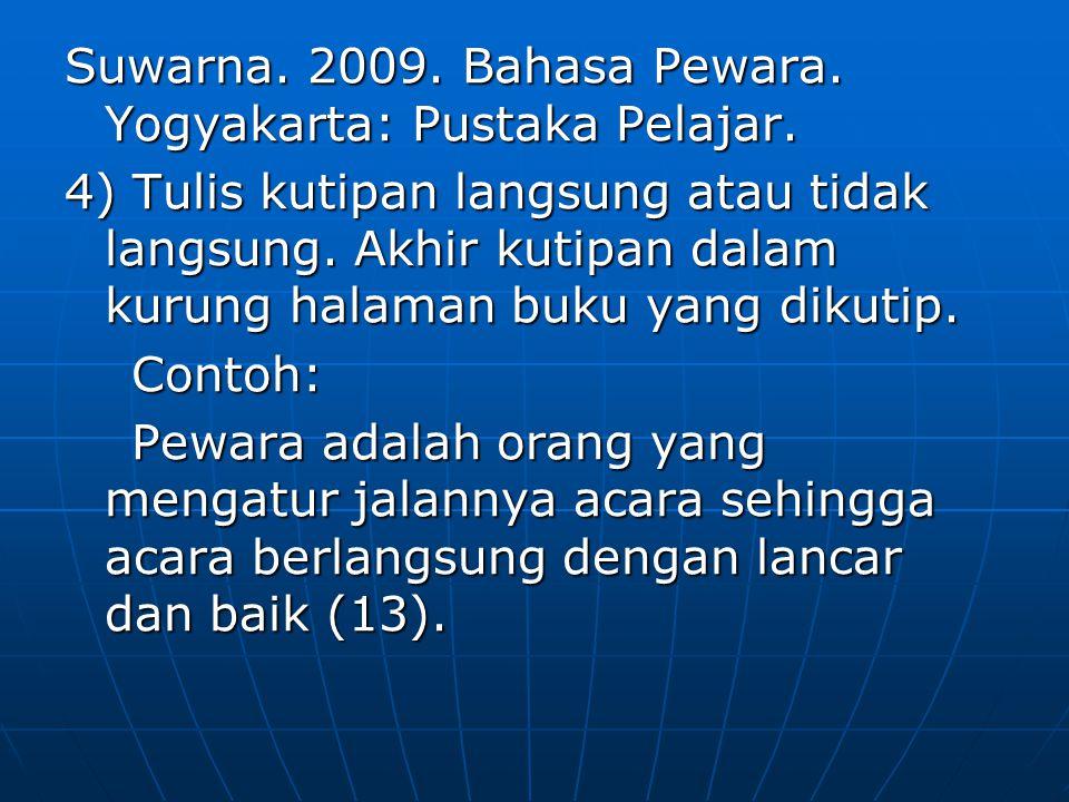 Suwarna. 2009. Bahasa Pewara. Yogyakarta: Pustaka Pelajar.