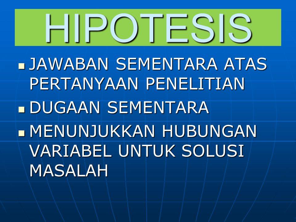 HIPOTESIS JAWABAN SEMENTARA ATAS PERTANYAAN PENELITIAN