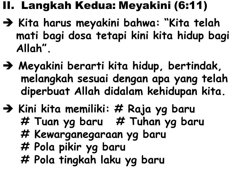 Langkah Kedua: Meyakini (6:11)