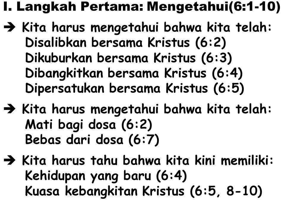 I. Langkah Pertama: Mengetahui(6:1-10)