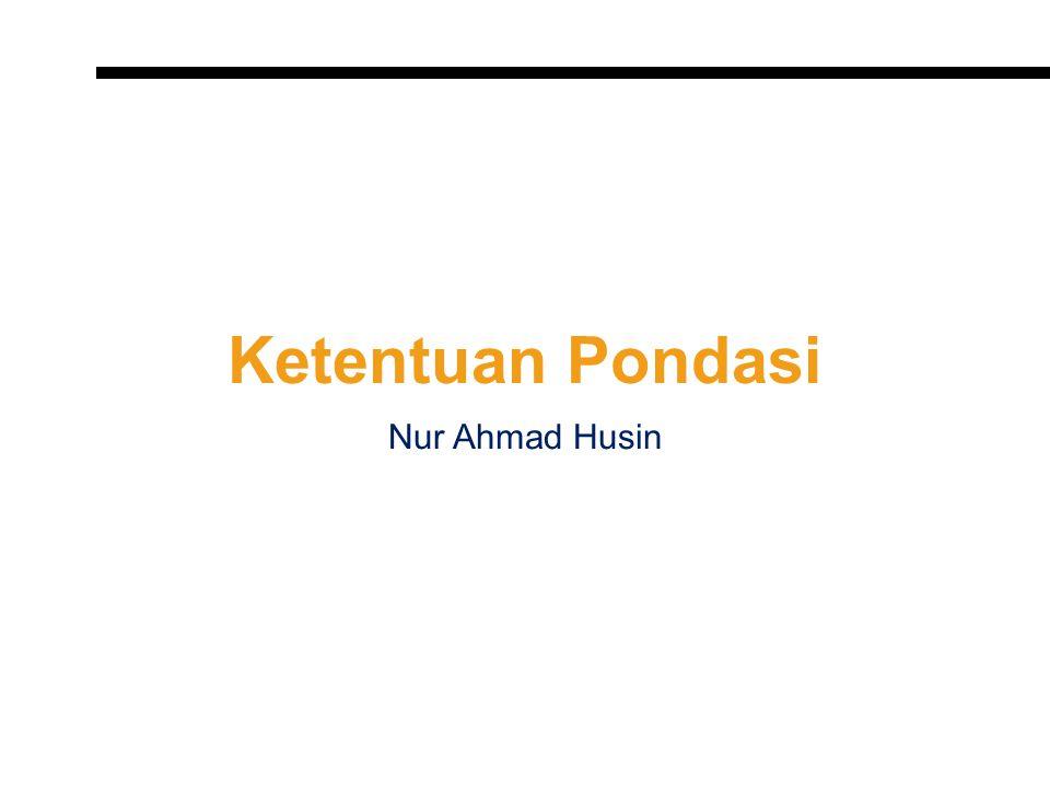 Ketentuan Pondasi Nur Ahmad Husin
