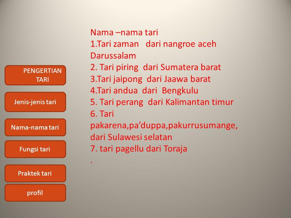 Nama –nama tari 1. Tari zaman dari nangroe aceh Darussalam 2
