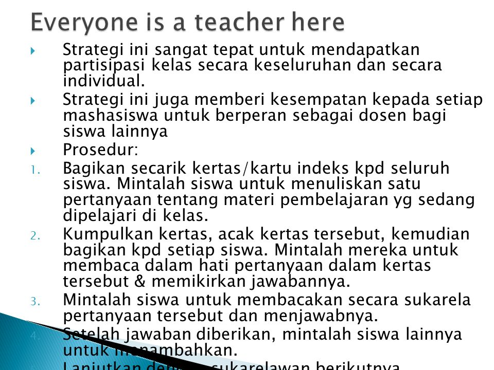 Everyone is a teacher here
