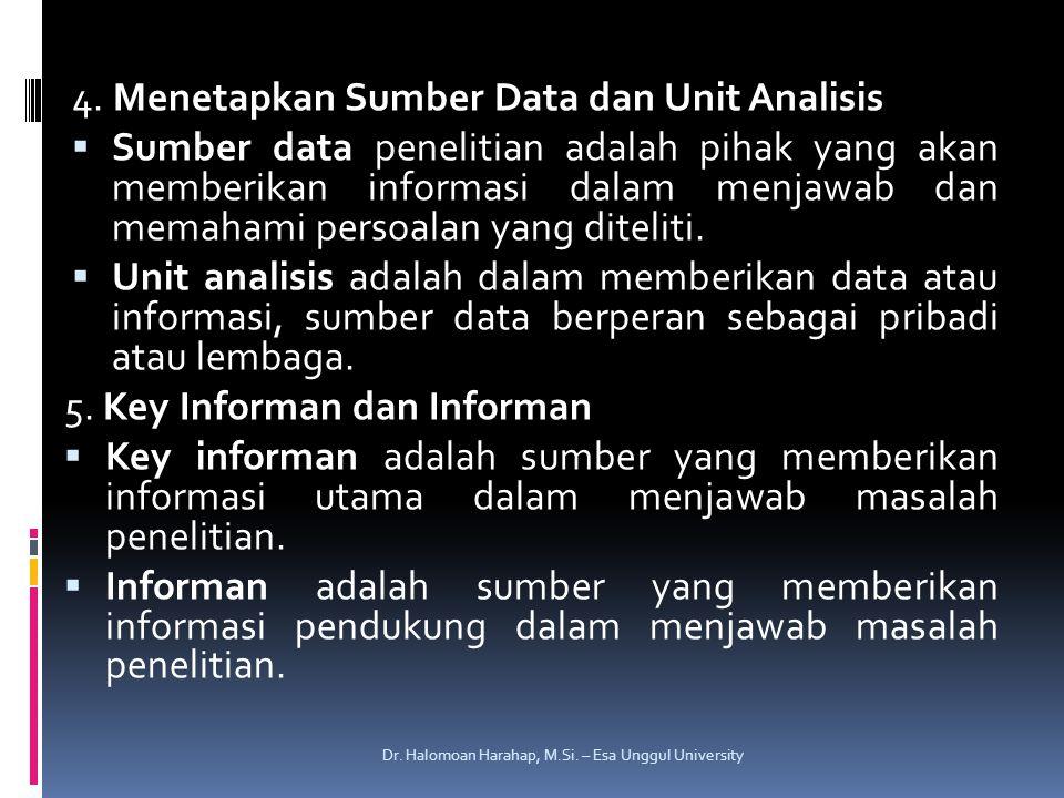 4. Menetapkan Sumber Data dan Unit Analisis
