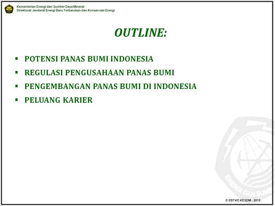 OUTLINE: POTENSI PANAS BUMI INDONESIA REGULASI PENGUSAHAAN PANAS BUMI