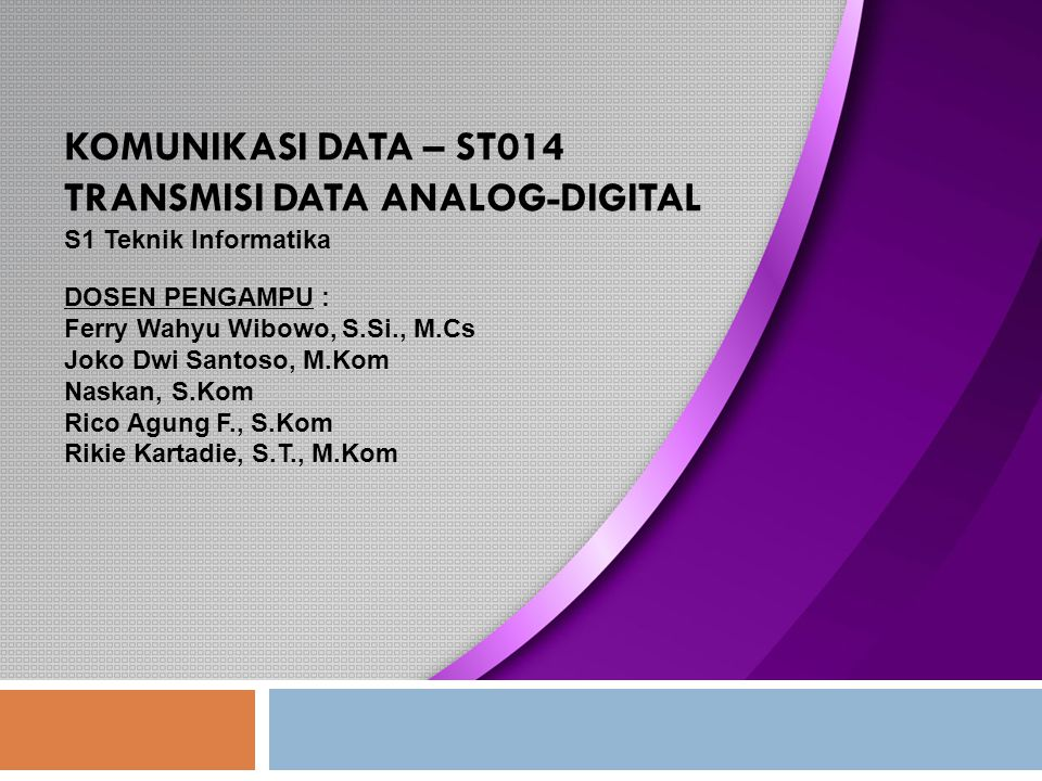 KOMUNIKASI DATA – ST014 TRANSMISI DATA ANALOG-DIGITAL