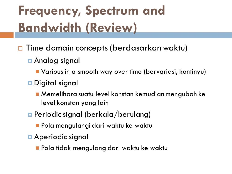 Frequency, Spectrum and Bandwidth (Review)