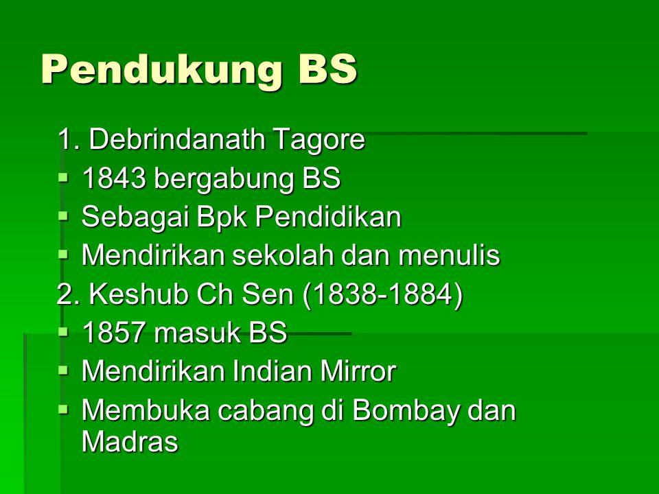 Pendukung BS 1. Debrindanath Tagore 1843 bergabung BS
