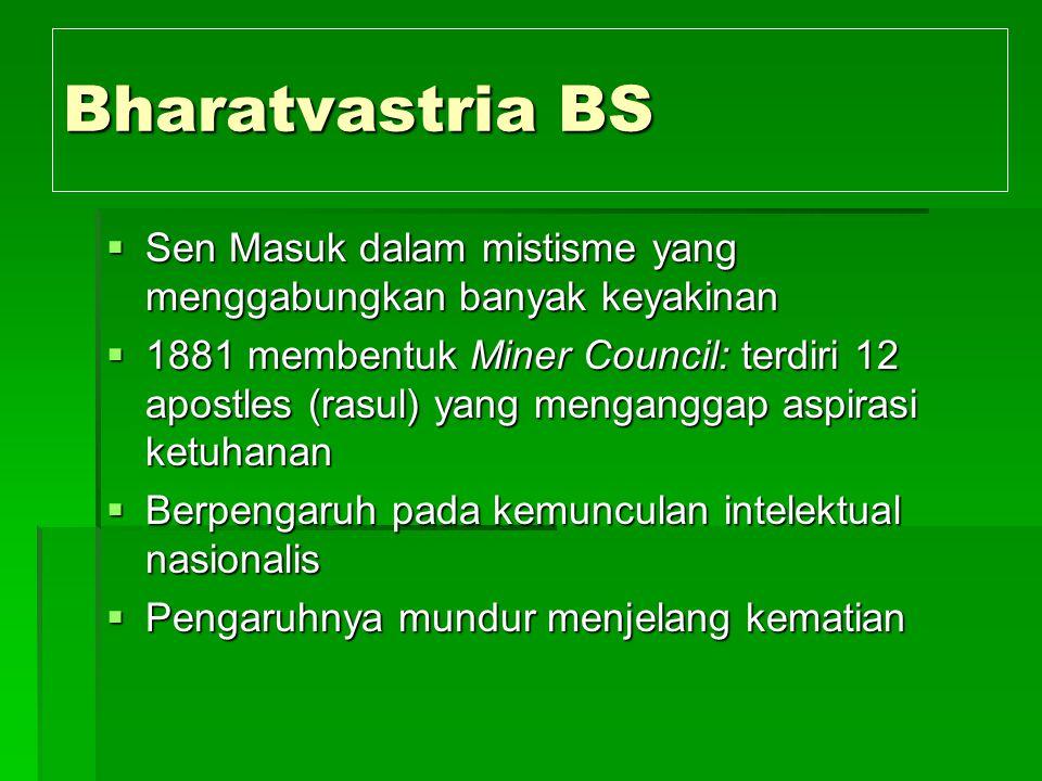 Bharatvastria BS Sen Masuk dalam mistisme yang menggabungkan banyak keyakinan.