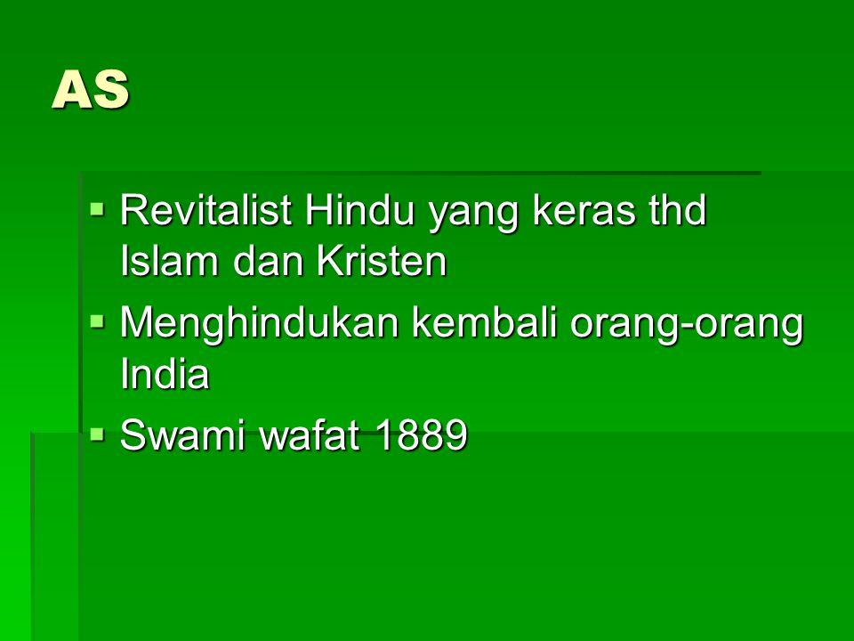 AS Revitalist Hindu yang keras thd Islam dan Kristen