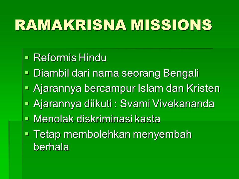 RAMAKRISNA MISSIONS Reformis Hindu Diambil dari nama seorang Bengali