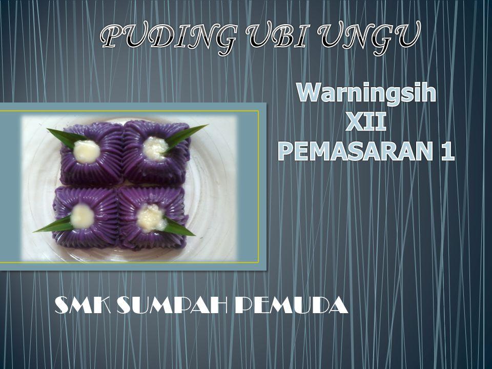 PUDING UBI UNGU Warningsih XII PEMASARAN 1 SMK SUMPAH PEMUDA