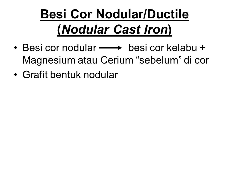 Besi Cor Nodular/Ductile (Nodular Cast Iron)