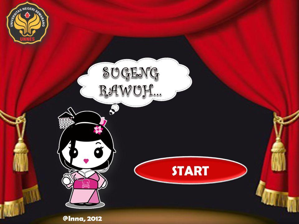 SUGENG RAWUH… START @Inna, 2012