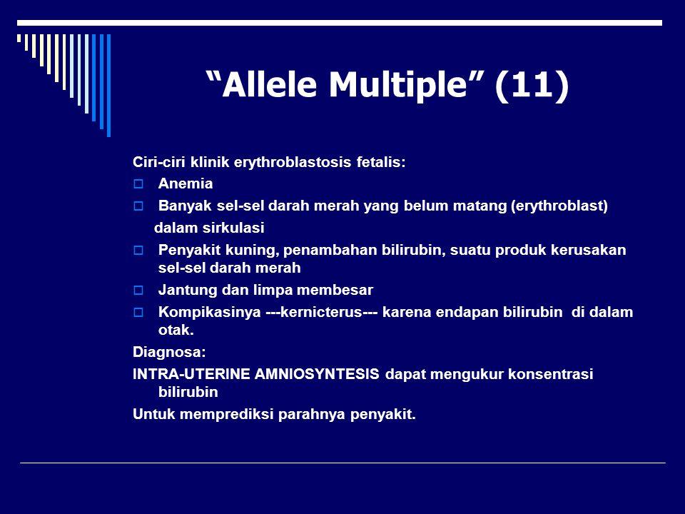 Allele Multiple (11) Ciri-ciri klinik erythroblastosis fetalis: