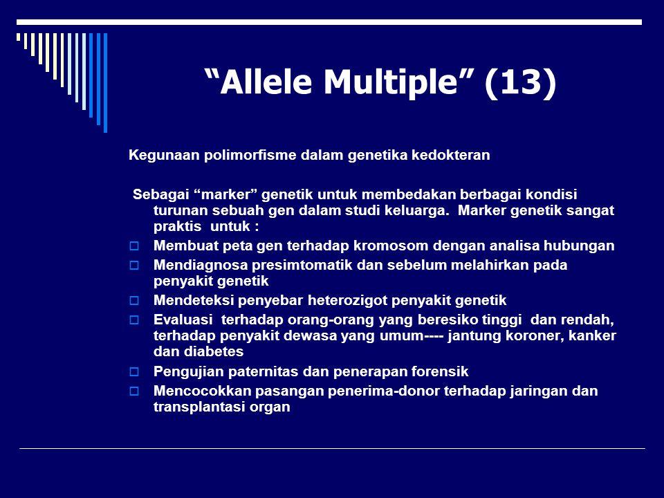 Allele Multiple (13) Kegunaan polimorfisme dalam genetika kedokteran