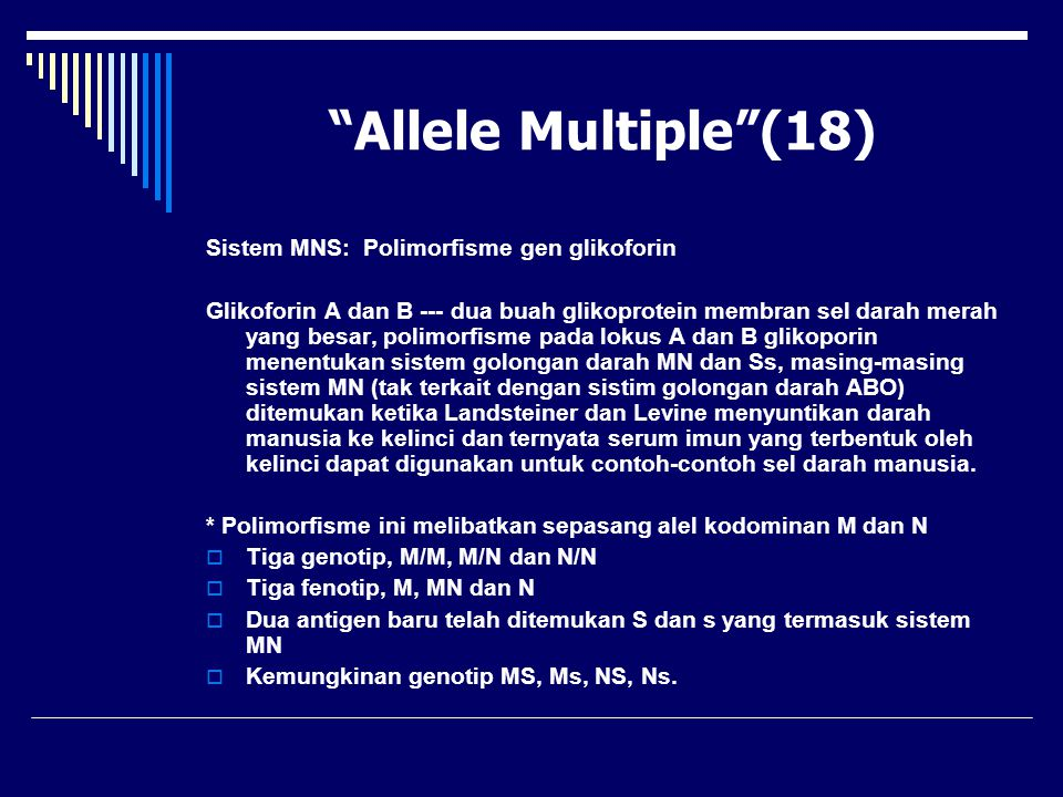 Allele Multiple (18) Sistem MNS: Polimorfisme gen glikoforin
