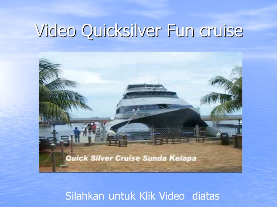 Video Quicksilver Fun cruise