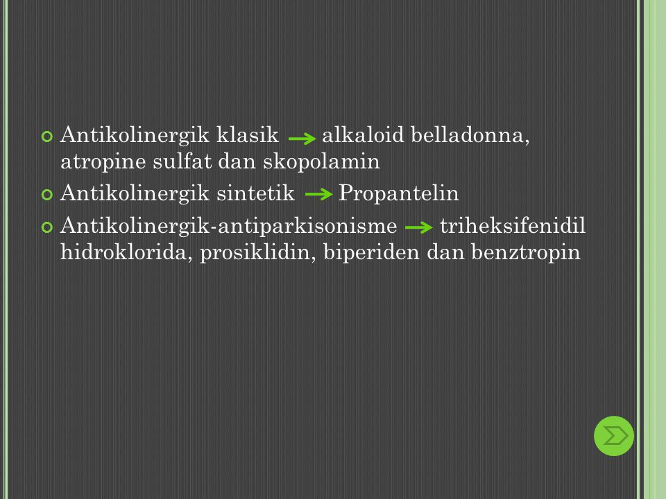 Antikolinergik klasik alkaloid belladonna, atropine sulfat dan skopolamin