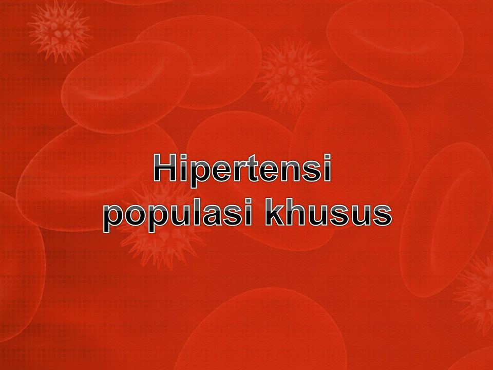 Hipertensi populasi khusus
