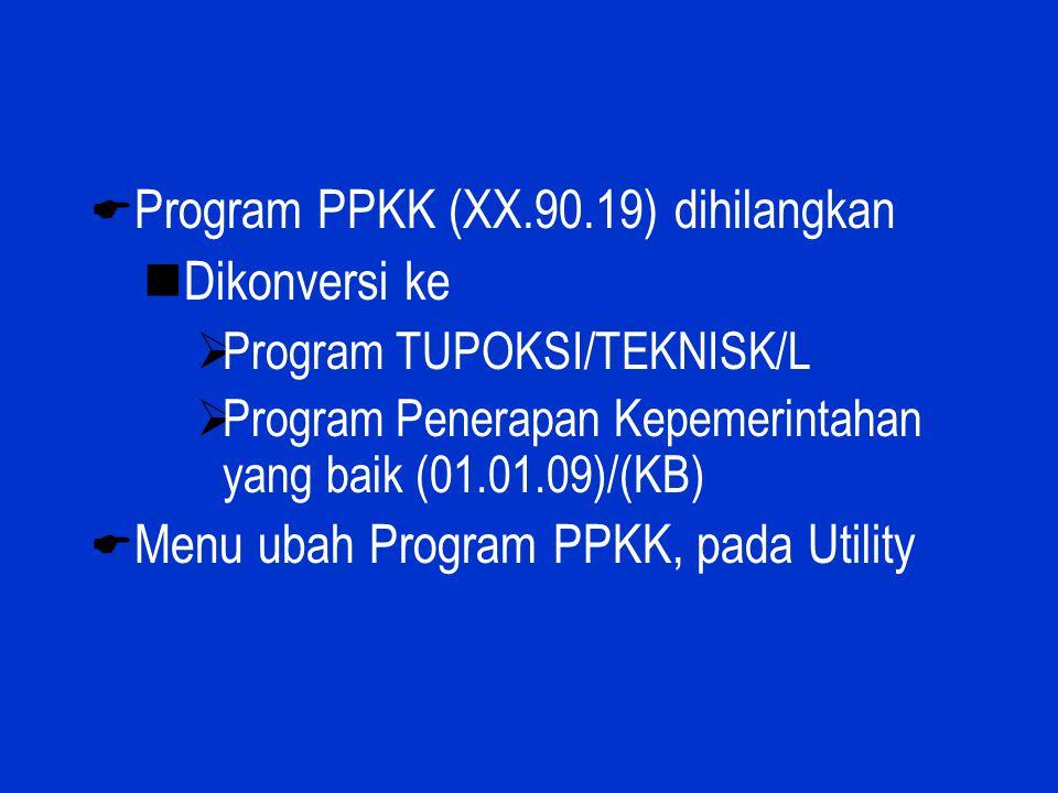 Program PPKK (XX.90.19) dihilangkan Dikonversi ke