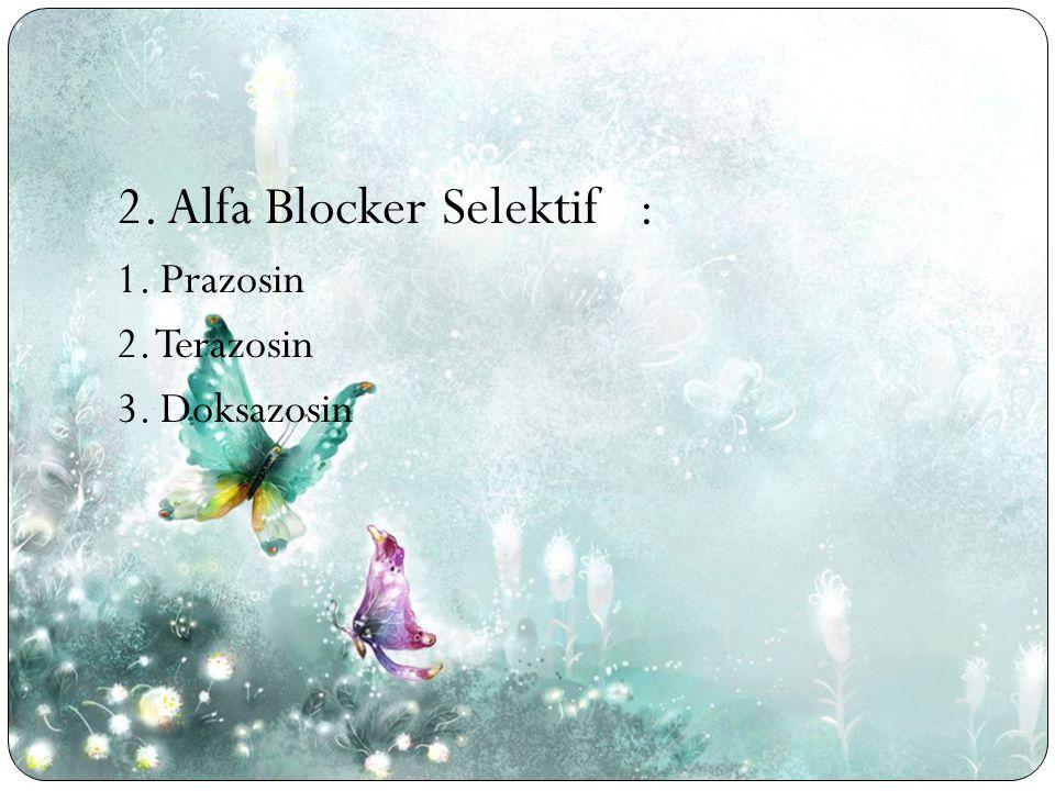 2. Alfa Blocker Selektif :