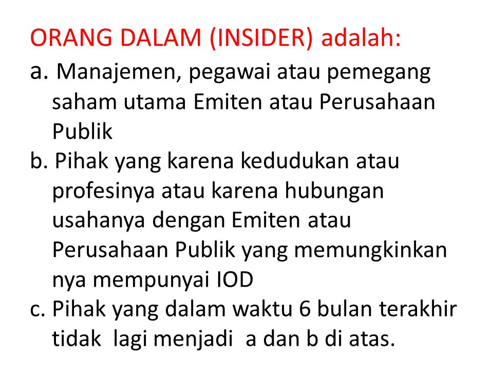 ORANG DALAM (INSIDER) adalah: a