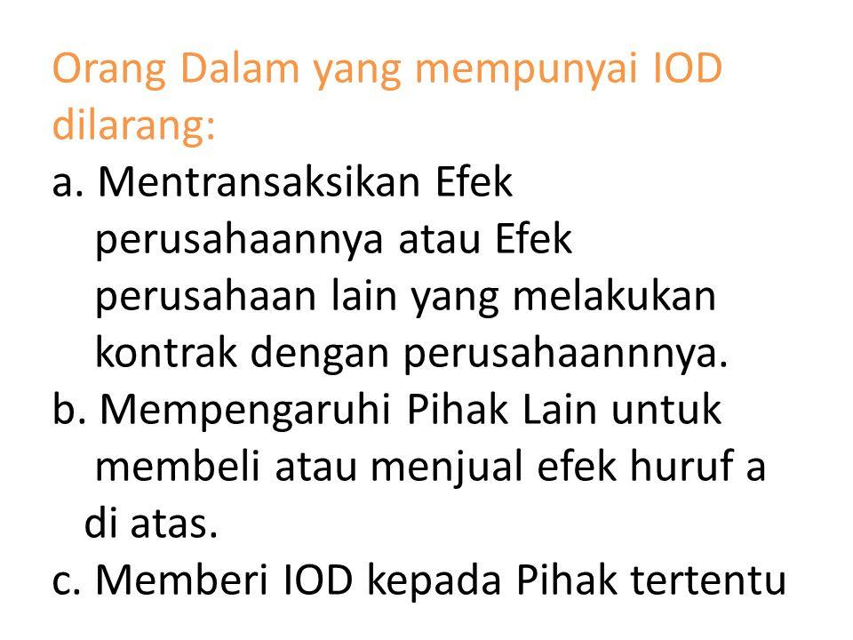 Orang Dalam yang mempunyai IOD dilarang: a