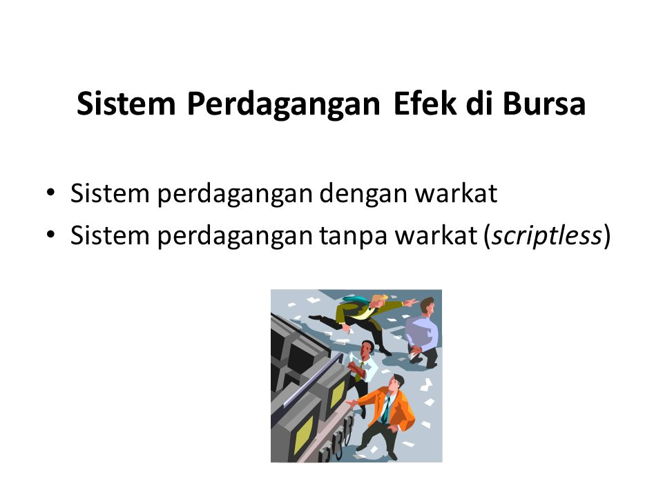 Sistem Perdagangan Efek di Bursa